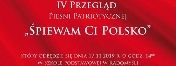 """IV Przegląd Pieśni Patriotycznych """"Śpiewam Ci Polsko"""""""