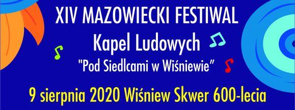 """XIV Mazowiecki Festiwal Kapel Ludowych """"Pod Siedlcami w Wiśniewie..."""""""