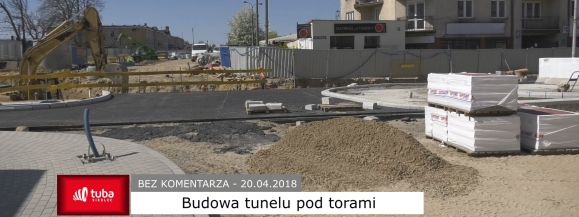 Bez komentarza - Budowa tunelu i centrum przesiadkowego (film)