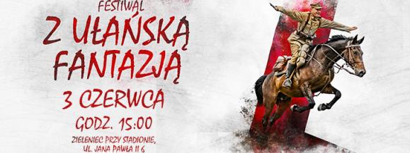 """Festiwal """"Z ułańską fantazją"""""""