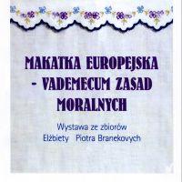 """""""Makatka europejska – vedemecum zasad moralnych"""" - nowa wystawa w muzeum"""