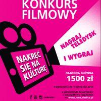 NAKRĘĆ SIĘ NA KULTURĘ - konkurs filmowy. Do wygrania 1500 złotych!