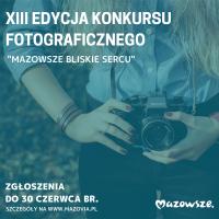 """""""MAZOWSZE – A CZAS PŁYNIE."""" XIII EDYCJA KONKURSU FOTOGRAFICZNEGO"""