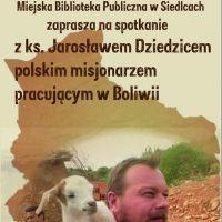 Ksiądz Jarosław Dziedzic o pracy misjonarza w Boliwii