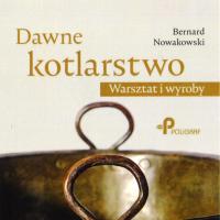 """""""Dawne Kotlarstwo. Warsztat i wyroby"""" w muzeum"""