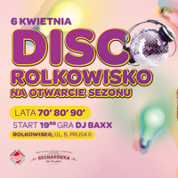 Disco Rolkowisko na otwarcie sezonu!